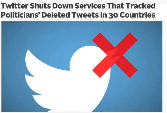 Headline: Twitter Shuts Down Services That Tracked Politicians' Deleted Tweets In 30 Countries