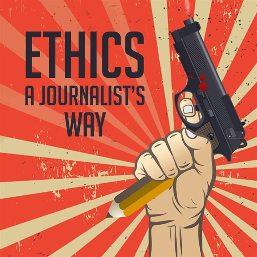 ethics: a journalist's way